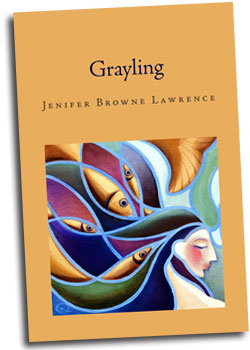 Grayling, by Jenifer Browne Lawrence